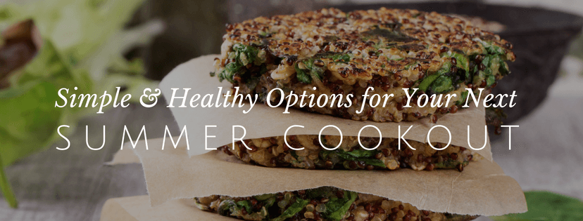 Simple and Healthy Options For Your Next Summer Cookout