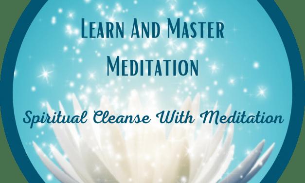 Spiritual Cleanse- Meditation Master Course